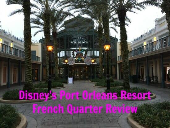 Disney's Port Orleans Resort – French Quarter Overview