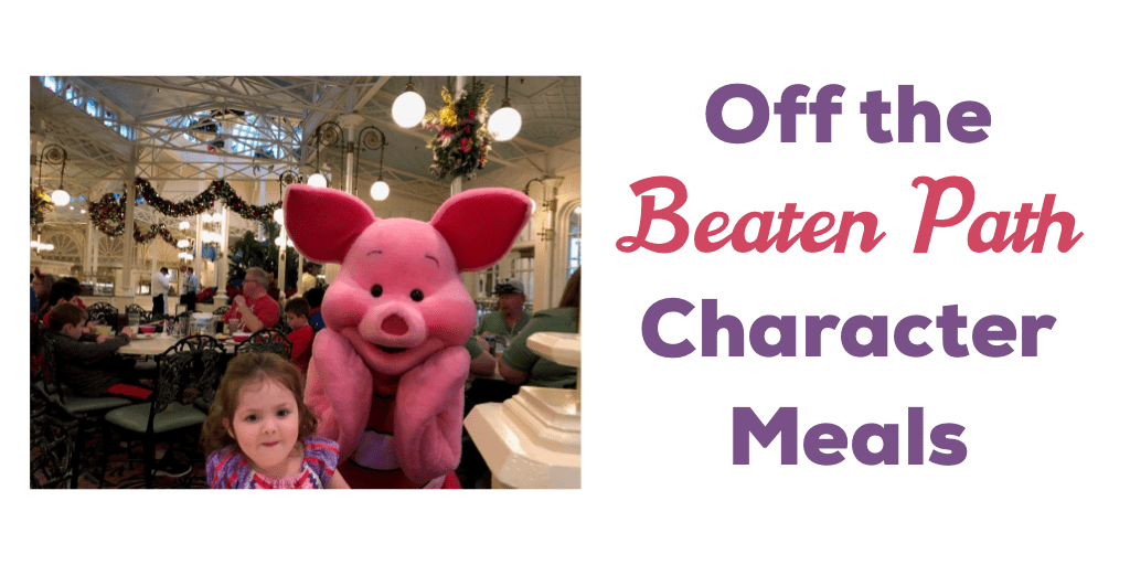 Off the Beaten Path Character Meals at Walt Disney World®